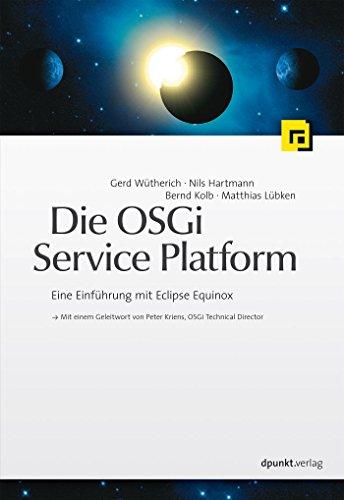Die OSGi Service Platform: Eine Einführung mit Eclipse Equinox
