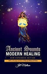 Ancient Sounds Modern Healing: Intelligence, Health and Energy Through the Magic of Music by Jill Ingeborg Mattson (2015-10-30)