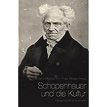 Schopenhauer und die Kultur (Trierer Studien zur Kulturphilosophie)