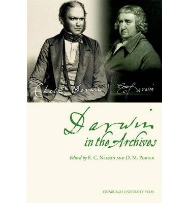 [( Darwin in the Archives: Papers on Erasmus Darwin and Charles Darwin from the Journal of the Society for the Bibliography of Natural History and Archives of Natural History )] [by: E. Charles Nelson] [Apr-2010] par E. Charles Nelson