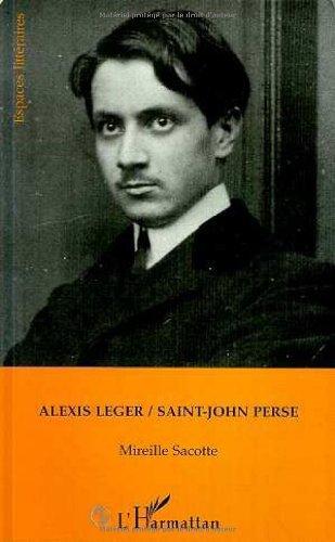 Alexis Leger/Saint-John Perse par Mireille Sacotte