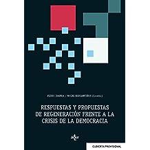 Respuestas y propuestas de regeneración frente a la crisis de la democracia (Ciencia Política - Semilla Y Surco - Serie De Ciencia Política)