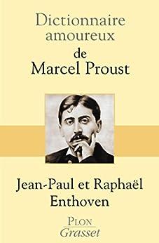 Dictionnaire amoureux de Marcel Proust par [ENTHOVEN, Jean Paul, Raphaël ENTHOVEN]