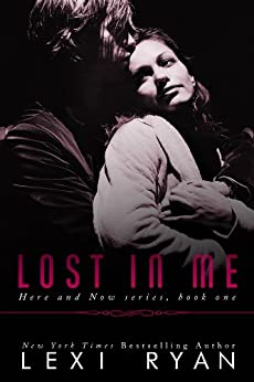 Lost in Me (Here and Now Book 1) by [Ryan, Lexi]