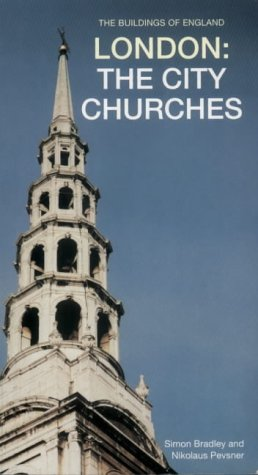 London: City Churches (Pevsner Architectural Guides: Buildings of England)