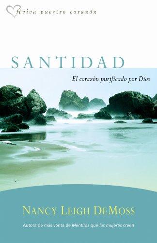 Santidad, El Corazón Purficado Por Dios = Holiness (Aviva Muestro Coarzon)