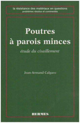 Poutres à parois minces. Etudes de cisaillement par Jean-Armand Calgaro