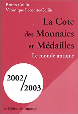 La Cote des Monnaies et Médailles 2002-2003, tome 1 : Le Monde antique par Bruno Collin