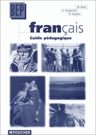 Français, 2de Professionnelle et Terminale BEP tertiaire et industriel (Guide pédagogique)