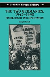 The Two Germanies, 1945-1990: Problems of Interpretation (Studies in European History) by Mary Fulbrook (1992-06-18)