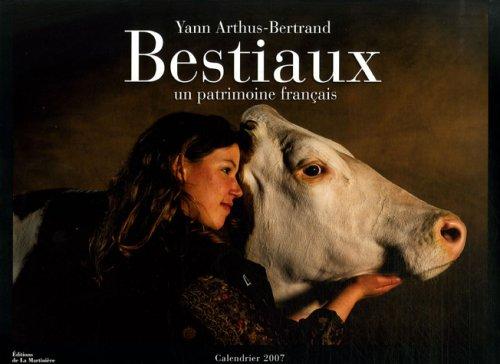Bestiaux : Un patrimoine français, Calendrier 2007 par Yann Arthus-Bertrand (Reliure à spirales)