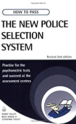 How to Pass the New Police Selection System: Practise for the Psychometric Tests and Succeed at the : Written by Harry Tolley, 2007 Edition, (2nd Edition) Publisher: Kogan page [Paperback]