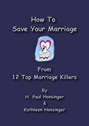 How To Save Your Marriage From 12 Top Marriage Killers (English Edition)