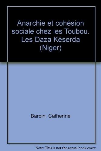 Anarchie et cohésion sociale chez les Toubou. Les Daza Késerda (Niger)
