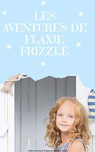 Couverture du livre Les aventures de Flaxie Frizzle: Flaxie & Milly : Cousines et Jumelles