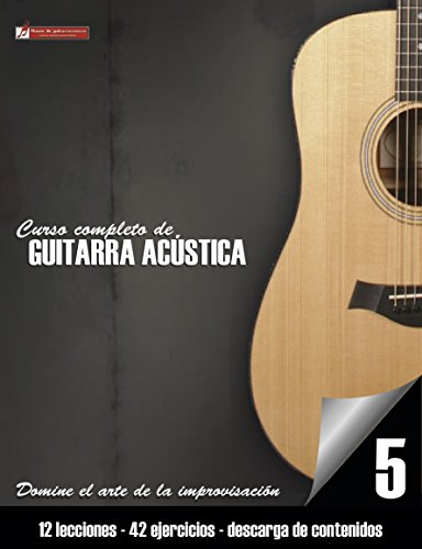 Curso completo de guitarra acústica nivel 5: Domine el arte de la ...