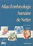 atlas d embryologie humaine de netter