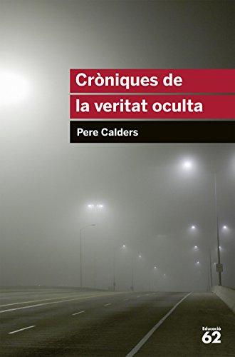 Cròniques De La Veritat Oculta (+ Recurs Digital) (Educació 62) por Pere Calders