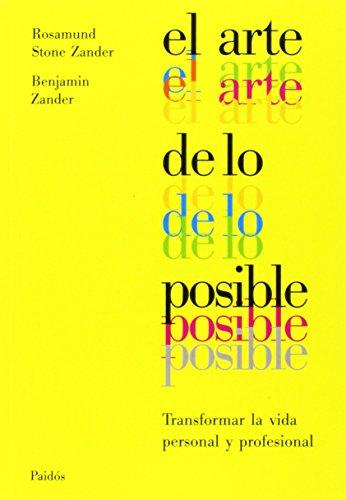 El arte de lo posible: Transformar la vida personal y profesional (Divulgación-Autoayuda)