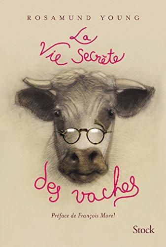 La vie secrète des vaches par Rosamund Young