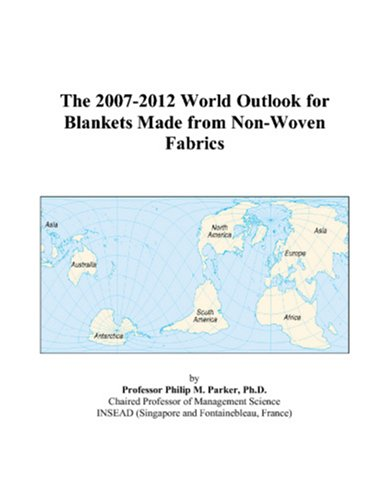 The 2007-2012 World Outlook for Blankets Made from Non-Woven Fabrics