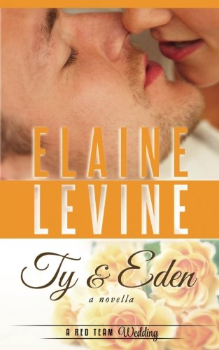 Ty and Eden: A Red Team Wedding Novella: Volume 6