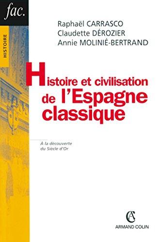 Histoire et civilisation de l'Espagne classique: 1492-1808