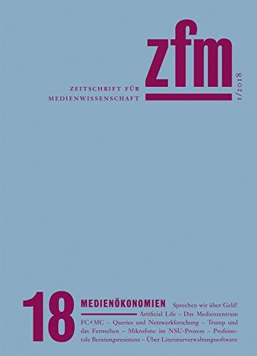 Zeitschrift für Medienwissenschaft 18: Jg. 10, Heft 1/2018: Medienökonomien