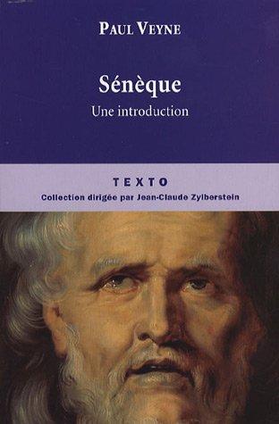 Sénèque : Une introduction, suivi de la lettre 70 des Lettres à Lucilius