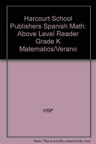 Harcourt School Publishers Spanish Math: Above Level Reader Grade K Matematics/Verano