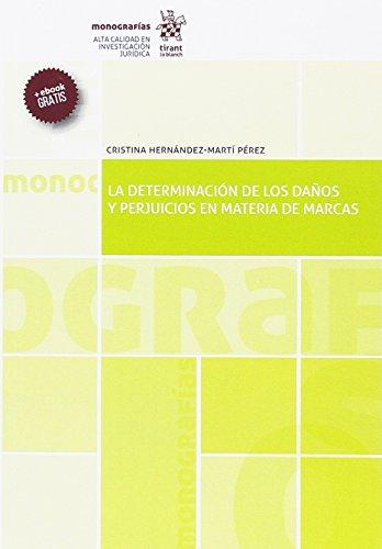 La Determinación de los Daños y Perjuicios en Materia de Marcas (Monografías) por Cristina Hernández Martí Pérez