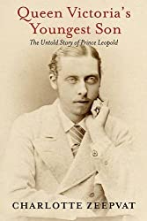 Queen Victoria's Youngest Son by Charlotte Zeepvat (2013-08-24)