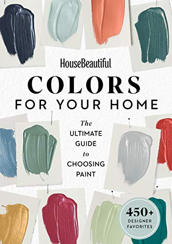 House Beautiful Colors for Your Home: The Ultimate Guide to Choosing Paint (English Edition)