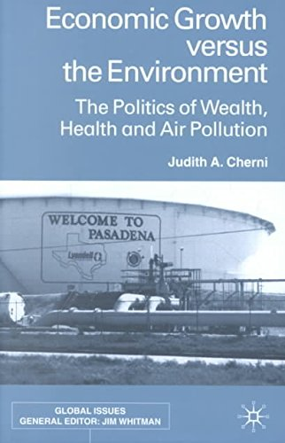 [Economic Growth Versus the Environment: The Politics of Wealth, Health and Air Pollution] (By: Judith A. Cherni) [published: June, 2002]