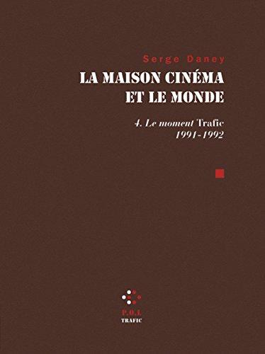 La Maison cinéma et le monde (Tome 4-Le Moment «...