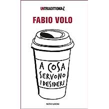 A cosa servono i desideri (Italian Edition)