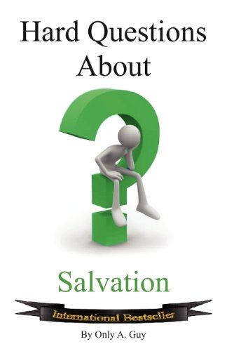 Hard Questions about Salvation