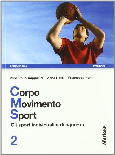 Corpo movimento sport. Per le Scuole superiori: 2