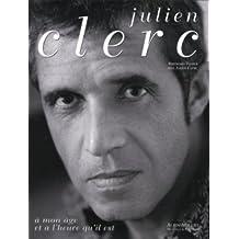 Julien Clerc : A mon âge et à l'heure qu'il est