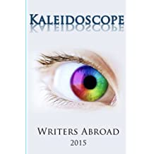 Kaleidoscope by Writers Abroad (October 08,2015)