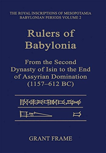 Dynastie Frame ([(Rulers of Babylonia - Rimb 2 : From the Second Dynasty of Isin to the End of Assyrian Domination (1157-612 BC))] [By (author) Grant Frame] published on (March, 1995))
