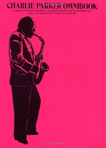 Charlie Parker Omnibook: For B-Flat Instruments (Jazz Transcriptions)