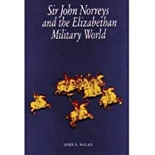 Sir John Norreys And The Elizabethan Military World