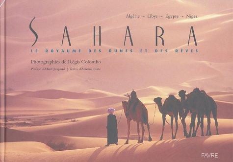Sahara : Le royaume des dunes et des rêves par Régis Colombo, Antoine Blanc