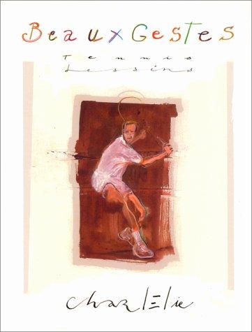 Beaux gestes : Plus de 200 dessins inspirés par le tennis par CharlElie