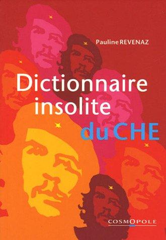 Dictionnaire insolite du Che