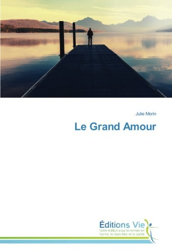 Le Grand Amour par Julie Morin