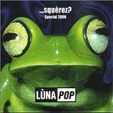 Songtexte von Lùnapop - …squérez?