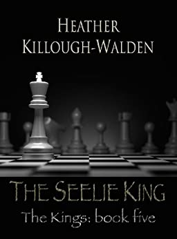 The Seelie King: The Kings, Book Five by [Killough-Walden, Heather]
