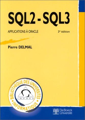 SQL2 - SQL3 : applications à Oracle, 3ème édition par Pierre Delmal